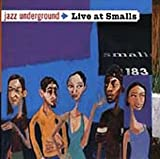 Jazz Underground: Live at Smalls