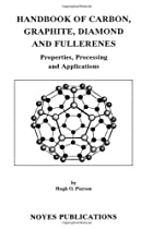 Hot Sale Handbook of Carbon, Graphite, Diamond and Fullerenes: Properties, Processing and Applications (Materials Science and Process Technology)