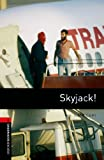 Skyjack!: 1000 Headwords (Oxford Bookworms Library)