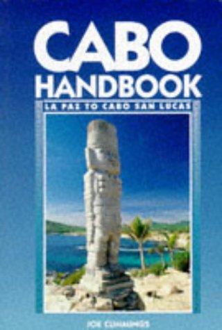 Cabo Handbook: LA Paz to Cabo San Lucas (1st Edition), Joe Cummings