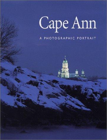 Cape Ann: A Photographic Portrait, Editors of Twin Lights Publishers Inc./PilotPress Publishers