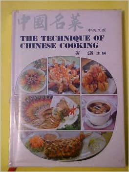 The Techniques of Chinese Cooking -- Revised Edition