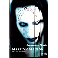 Mémoires de l'Enfer, Marilyn Manson et Neil Strauss (Biographie)