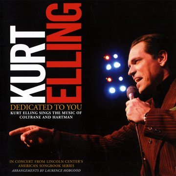 Dedicated to You: Kurt Elling Sings the Music of Coltrane and Hartman