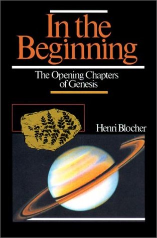 In the Beginning: The Opening Chapters of Genesis, by Henri Blocher