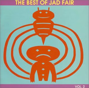 The Best of Jad Fair Vol.2