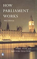 How Parliament Works by Robert Rogers