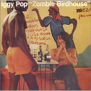 Iggy Pop Zombie Birdhouse lyrics