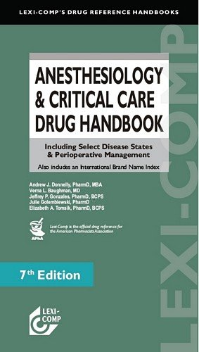 Anesthesiology & Critical Care Drug Handbook: Including Select Disease States & Perioperative Management (Lexicomp's Drug Reference Handbooks)