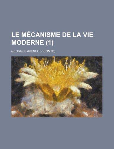 Le Mecanisme de La Vie Moderne (1)