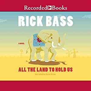 All the Land to Hold Us | [Rick Bass]
