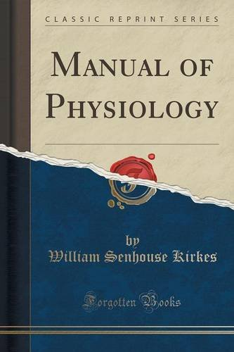 Manual of Physiology (Classic Reprint)
