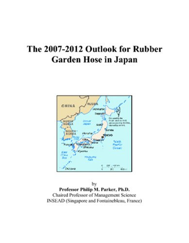 The 2007-2012 Outlook for Rubber Garden Hose in Japan