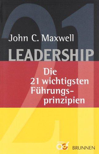 Maxwell John C., Leadership. Die 21 wichtigsten Führungsprinzipien.