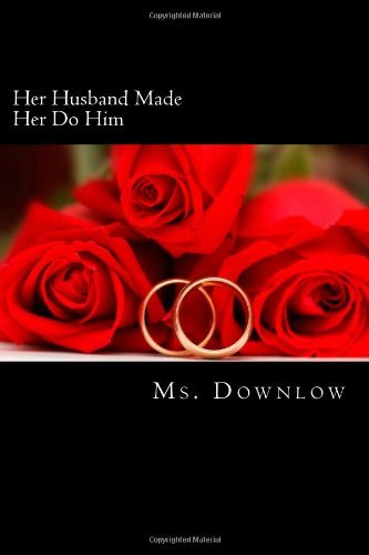 By ms. downlow Her Husband Made Her Do Him [Paperback] (Her Husband Made Her Do Him compare prices)