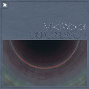 Mike Wexler - Dispossession