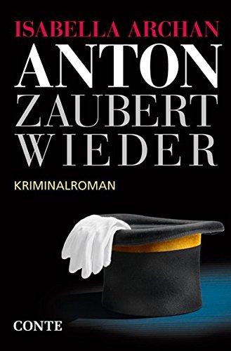 Archan, Isabella: Anton zaubert wieder