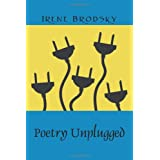 Poetry Unplugged ~ Irene Brodsky