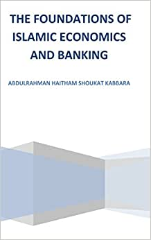 The Foundations Of Islamic Economics And Banking