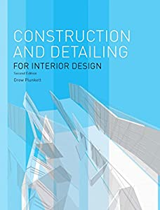 Construction and Detailing for Interior Design-2nd edition by Laurence King