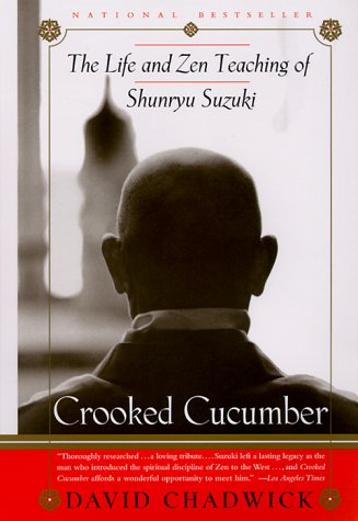Crooked Cucumber: The Life and Zen Teaching of Shunryu Suzuki
