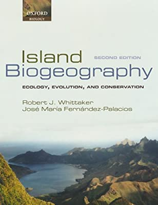 Island Biogeography: Ecology, Evolution, and Conservation