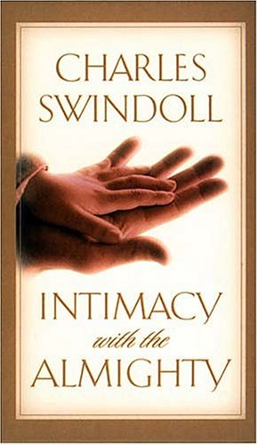 Intimacy With the Almighty, CHARLES R. SWINDOLL