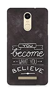 AMEZ you become what you believe Back Cover For Xiaomi Redmi Note 3
