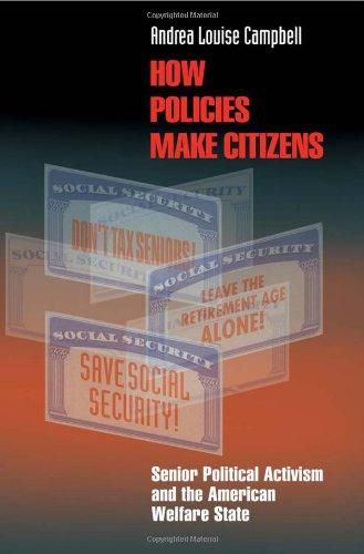How Policies Make Citizens: Senior Political Activism and...