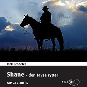 Shane - den tavse rytter [Shane - The Silent Rider] | [Jack Schaefer]