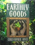 Earthly Goods: Medicine-hunting in th...