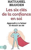 Les six clés de la confiance en soi