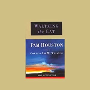 Waltzing the Cat | [Pam Houston]
