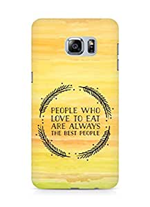 AMEZ people who love to eat are always the best people Back Cover For Samsung Galaxy S6 Edge Plus