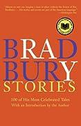 Bradbury Stories: 100 of His Most Celebrated Tales by Ray Bradbury cover image