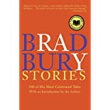 Bradbury Stories: 100 of His Most Celebrated Tales ~ Ray Bradbury
