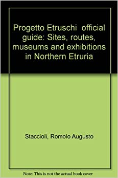 """Progetto Etruschi"""" official guide: Sites, routes, museums and"""