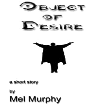Object of Desire Audiobook by Mel Murphy Narrated by Ben Dawson