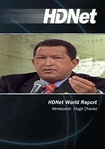 HDNet World Report #601: Venezuela:  Hugo Chavez