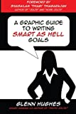 img - for A Graphic Guide to Writing SMART as Hell Goals! book / textbook / text book