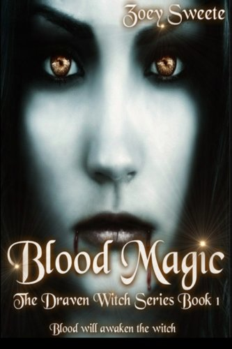 Blood Magic The Draven Witch Series Book 1 (Volume 1): Zoey Sweete, Tabetha Jones, Misty Burke, Sam Briggs, Luna Bloodmoon Designs: 9780615616605: Amazon.com: Books