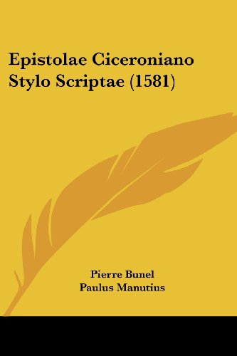 Epistolae Ciceroniano Stylo Scriptae (1581)