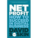 Net Profit: How to Succeed in Digital Businessby David Soskin