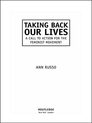 Taking Back Our Lives: A Call to Action for the Feminist Movement