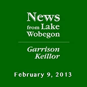 The News from Lake Wobegon from A Prairie Home Companion, February 09, 2013 | [Garrison Keillor]