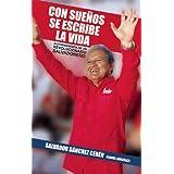 Con Suenos SE Escribe LA Vida: Autobiografia De UN Revolucionario Salvadoreno