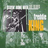 Stayin' Home With The Blues Freddie King