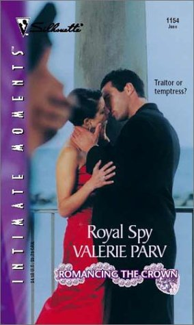 Royal Spy  (Romancing The Crown) (Silhouette Intimate Moments, 1154), VALERIE PARV