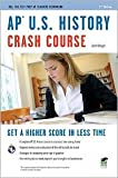 img - for AP U.S. History Crash Course Publisher: Research & Education Association; Second edition book / textbook / text book