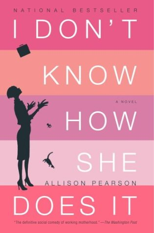 I Don't Know How She Does It, ALLISON PEARSON